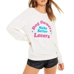 Wildfox Dog Owners Make Better Lovers Pullover Top
